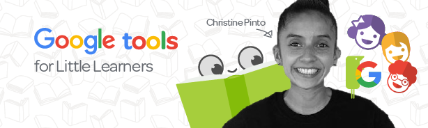 Google tools for little learners